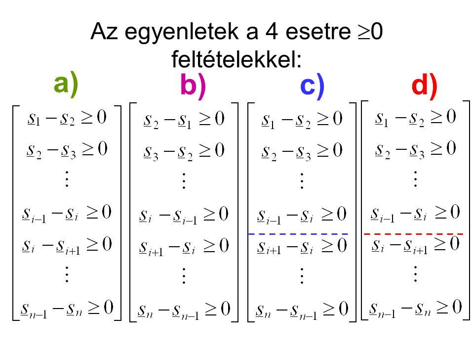 Az egyenletek a 4 esetre 0 feltételekkel: