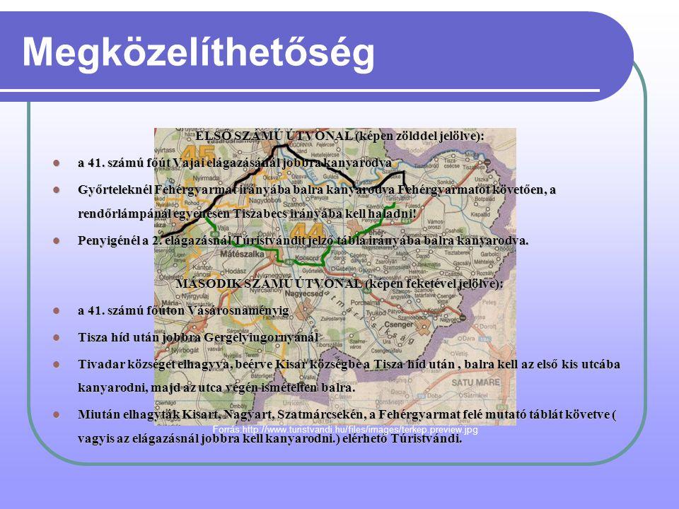 Megközelíthetőség ELSŐ SZÁMÚ ÚTVONAL (képen zölddel jelölve):