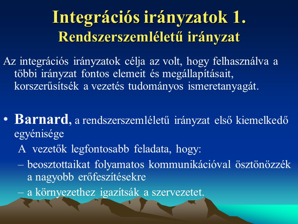 Integrációs irányzatok 1. Rendszerszemléletű irányzat