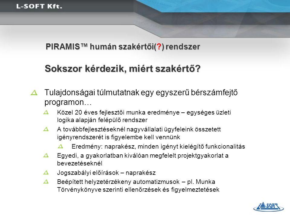 PIRAMIS™ humán szakértői( ) rendszer Sokszor kérdezik, miért szakértő