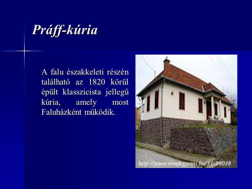Práff-kúria A falu északkeleti részén található az 1820 körül épült klasszicista jellegű kúria, amely most Faluházként működik.