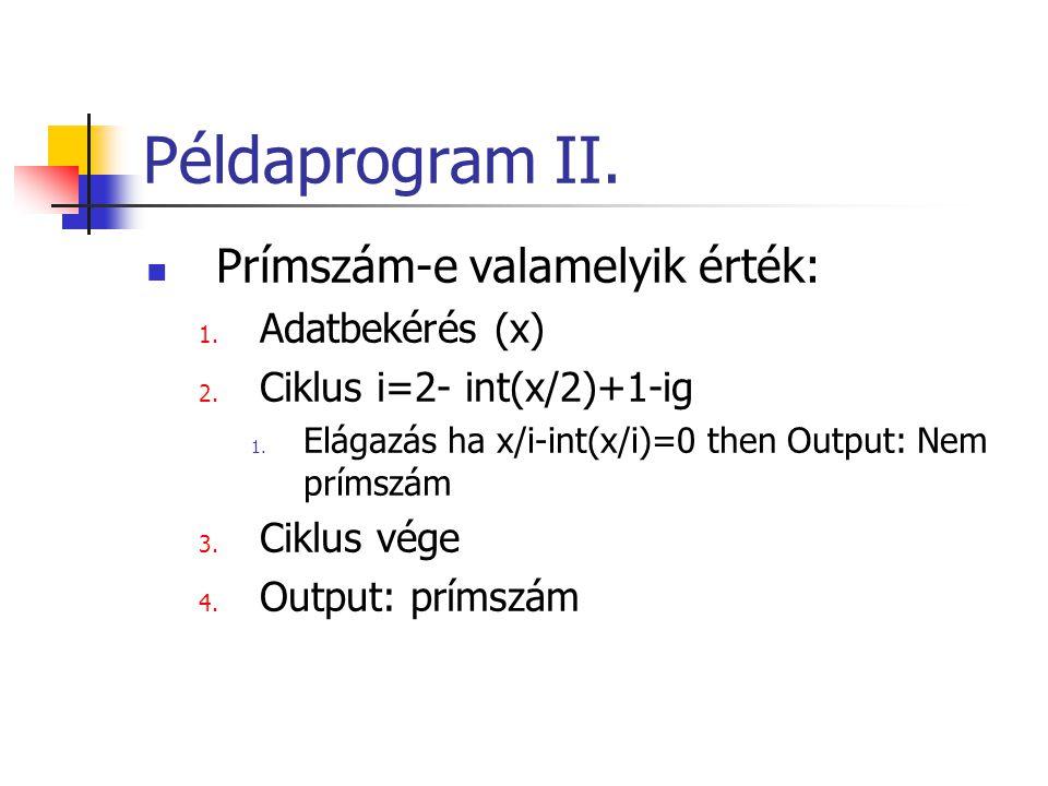 Példaprogram II. Prímszám-e valamelyik érték: Adatbekérés (x)