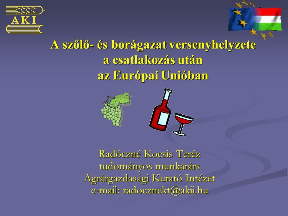 A szőlő- és borágazat versenyhelyzete a csatlakozás után az Európai Unióban