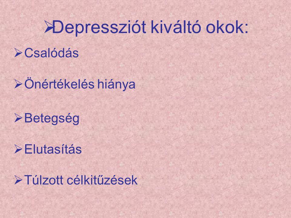 Depressziót kiváltó okok: