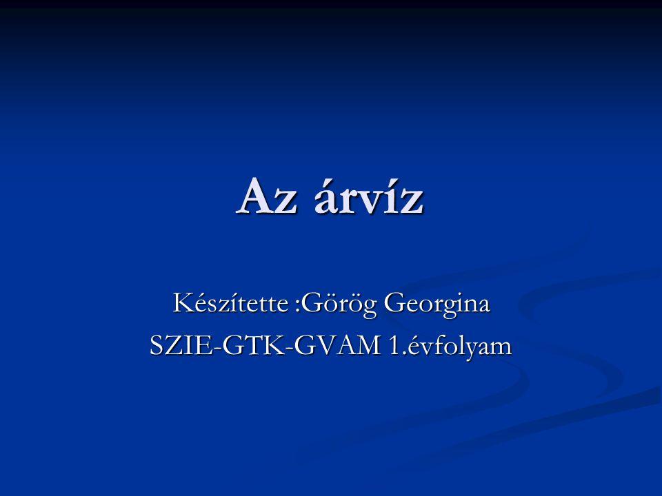 Készítette :Görög Georgina SZIE-GTK-GVAM 1.évfolyam