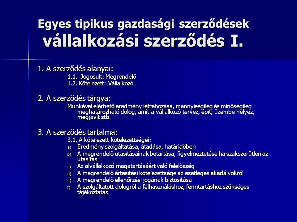 Egyes tipikus gazdasági szerződések vállalkozási szerződés I.
