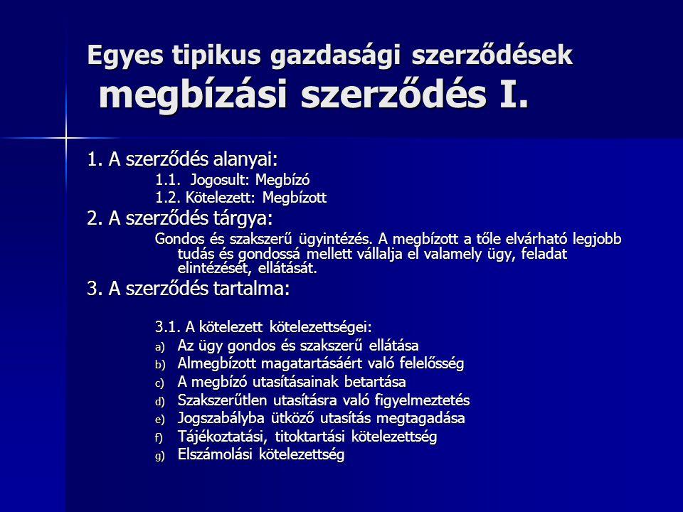Egyes tipikus gazdasági szerződések megbízási szerződés I.