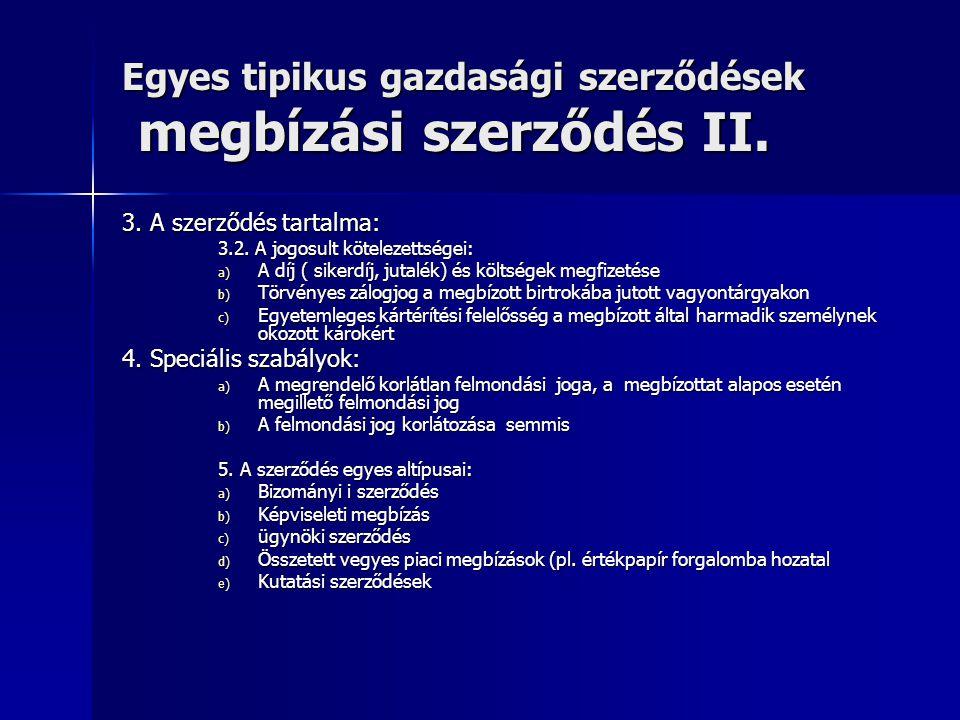 Egyes tipikus gazdasági szerződések megbízási szerződés II.