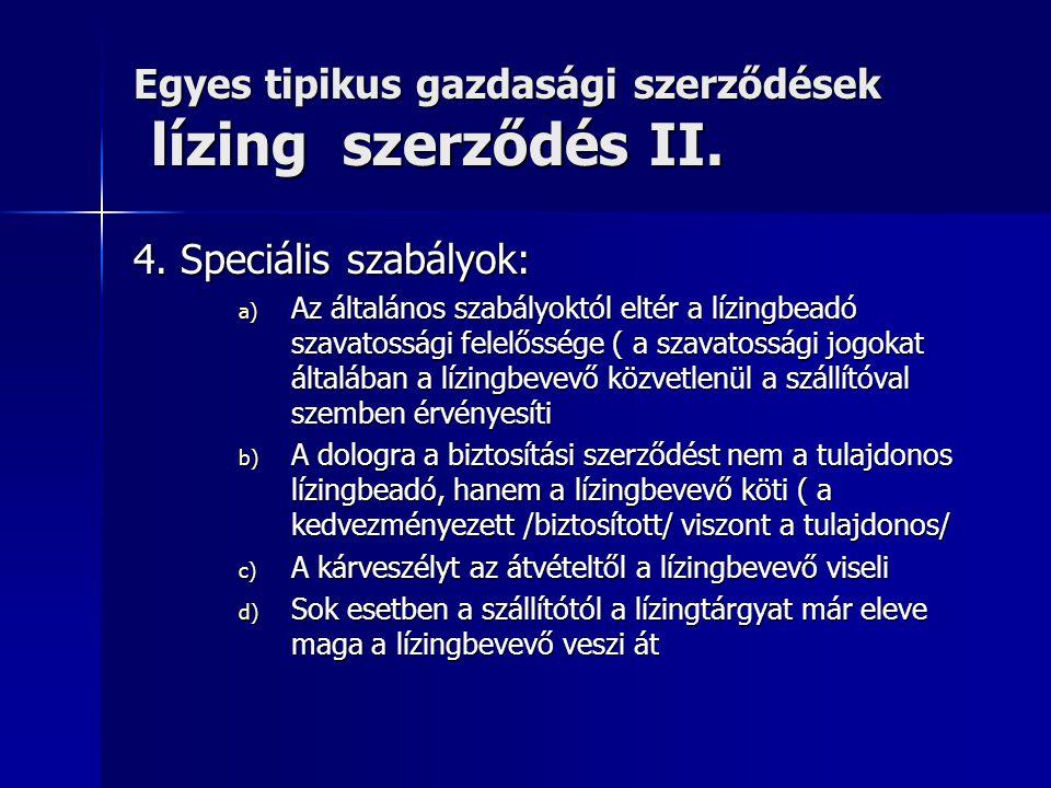Egyes tipikus gazdasági szerződések lízing szerződés II.