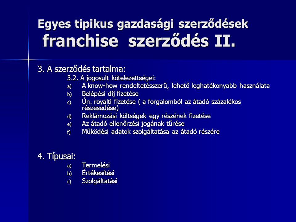 Egyes tipikus gazdasági szerződések franchise szerződés II.