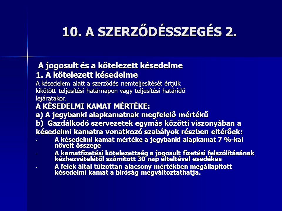 10. A SZERZŐDÉSSZEGÉS 2. A jogosult és a kötelezett késedelme