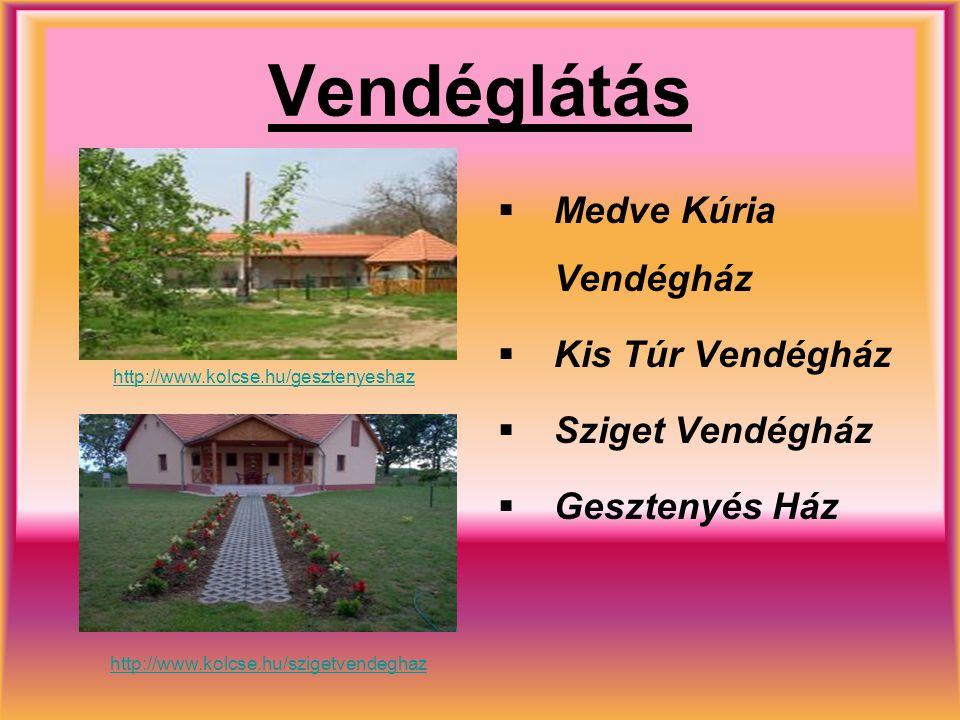 Vendéglátás Medve Kúria Vendégház Kis Túr Vendégház Sziget Vendégház