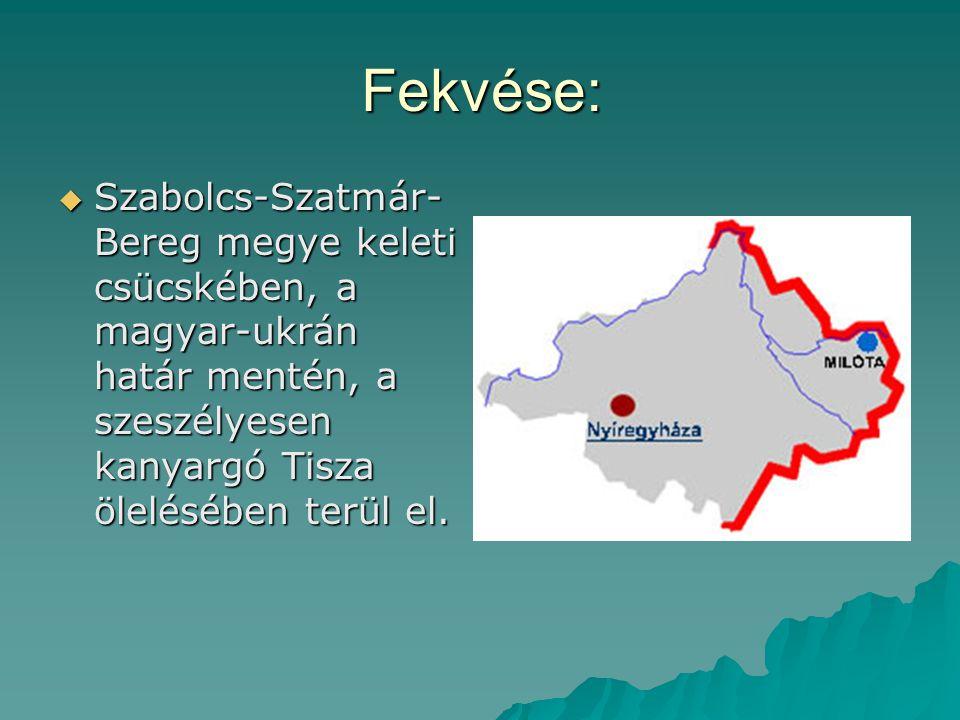 Fekvése: Szabolcs-Szatmár-Bereg megye keleti csücskében, a magyar-ukrán határ mentén, a szeszélyesen kanyargó Tisza ölelésében terül el.