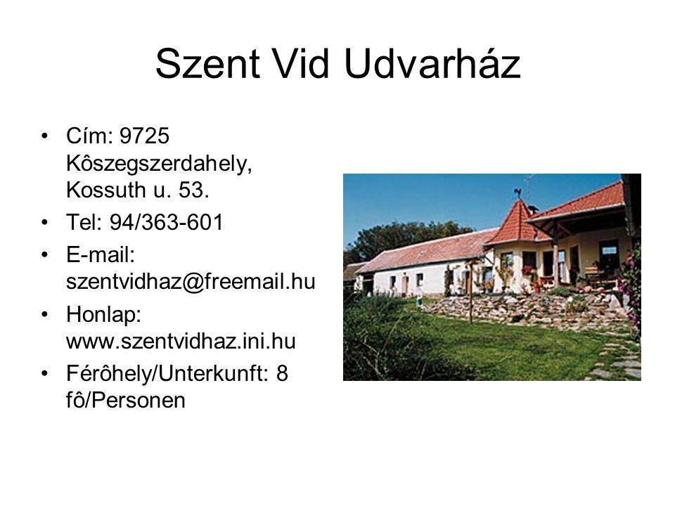 Szent Vid Udvarház Cím: 9725 Kôszegszerdahely, Kossuth u. 53.
