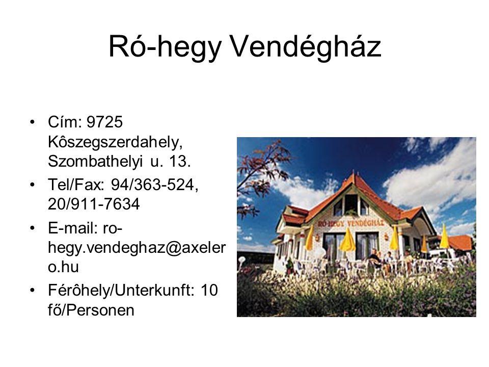 Ró-hegy Vendégház Cím: 9725 Kôszegszerdahely, Szombathelyi u. 13.
