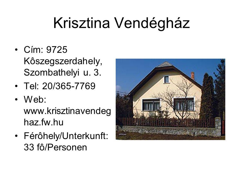 Krisztina Vendégház Cím: 9725 Kôszegszerdahely, Szombathelyi u. 3.