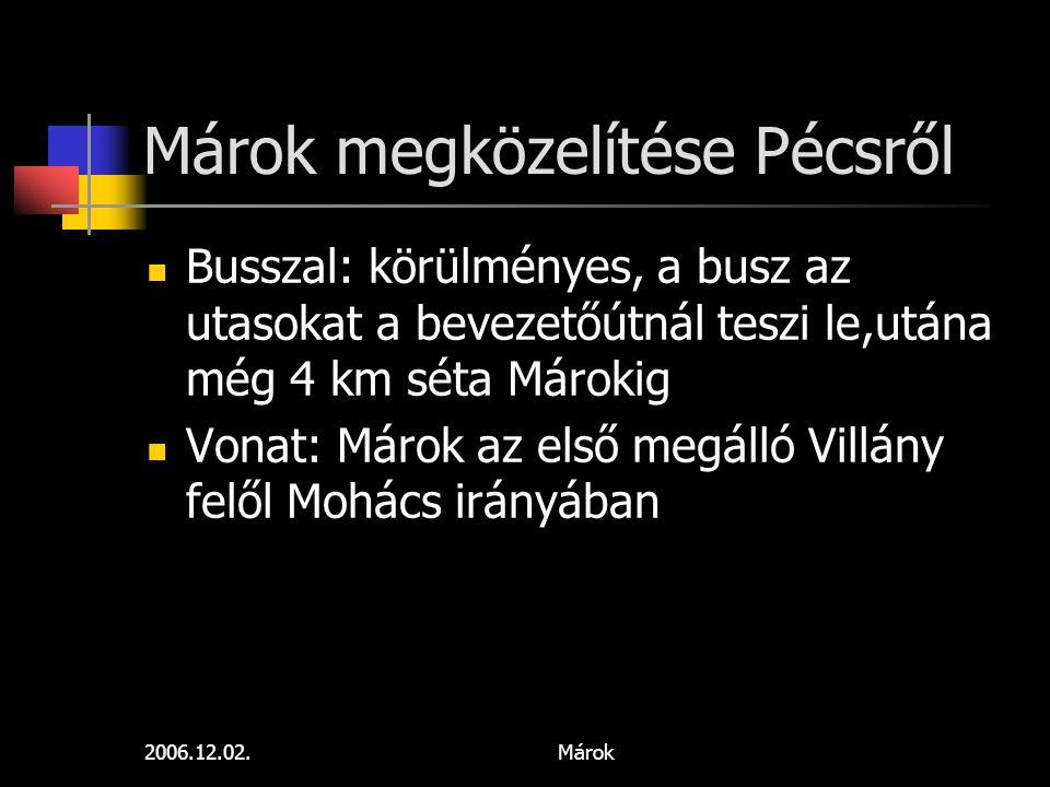 Márok megközelítése Pécsről