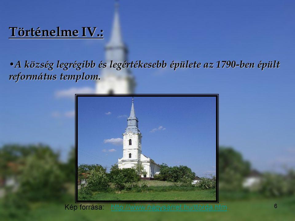 Történelme IV.: A község legrégibb és legértékesebb épülete az 1790-ben épült református templom.