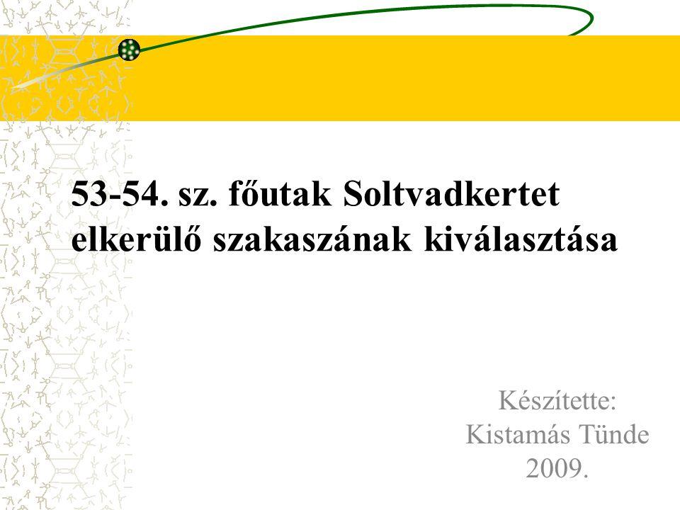 53-54. sz. főutak Soltvadkertet elkerülő szakaszának kiválasztása