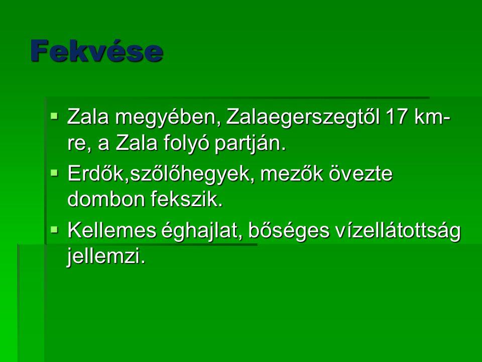 Fekvése Zala megyében, Zalaegerszegtől 17 km-re, a Zala folyó partján.