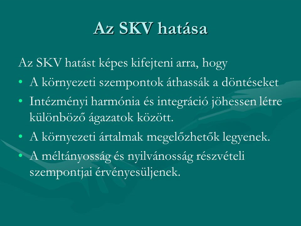 Az SKV hatása Az SKV hatást képes kifejteni arra, hogy