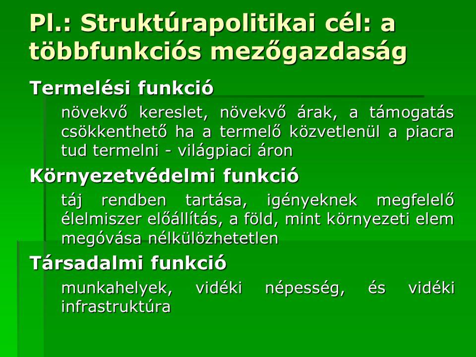 Pl.: Struktúrapolitikai cél: a többfunkciós mezőgazdaság