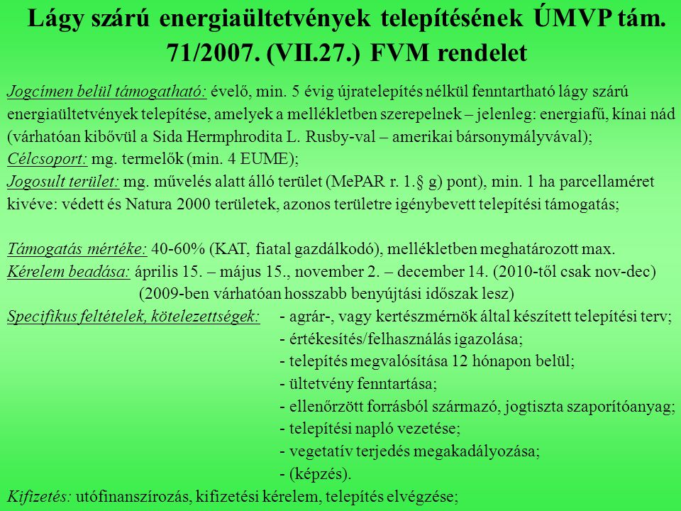 Lágy szárú energiaültetvények telepítésének ÚMVP tám.