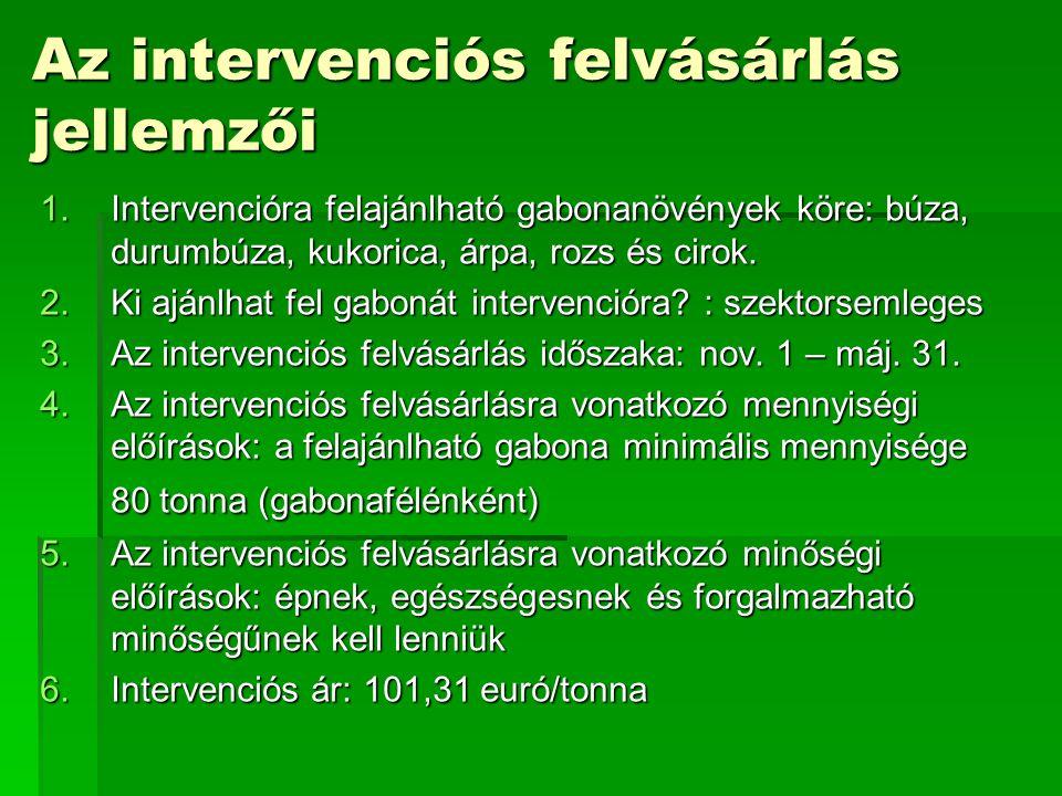 Az intervenciós felvásárlás jellemzői