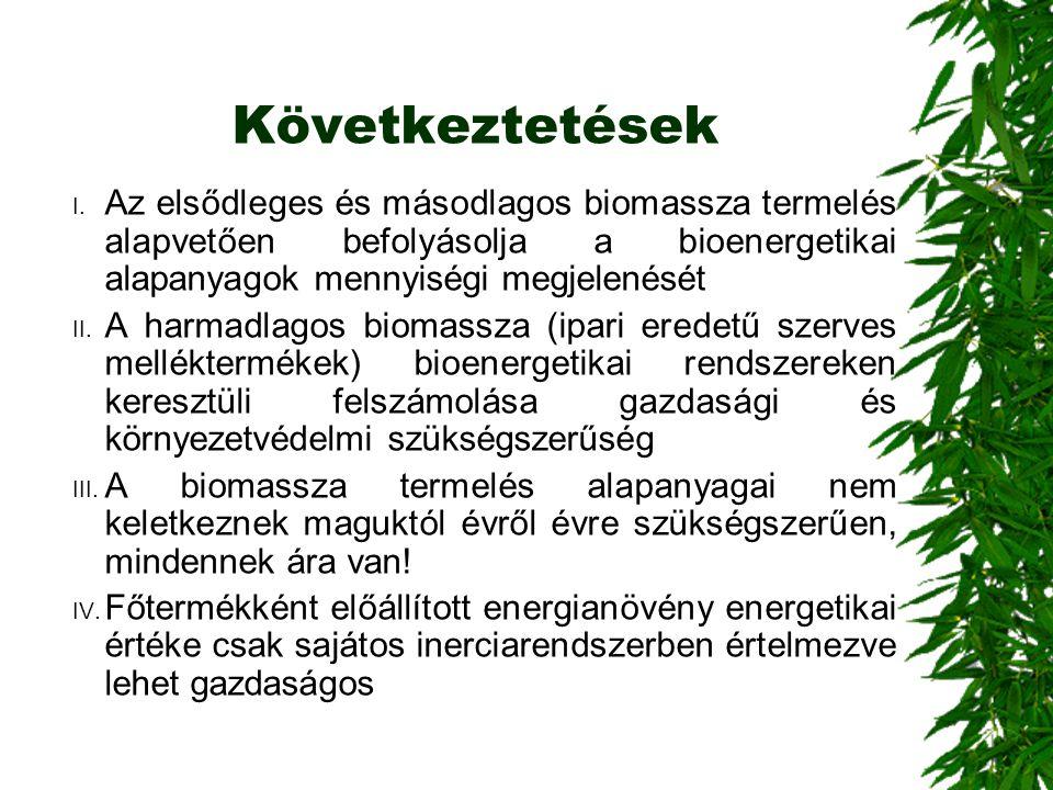 Következtetések Az elsődleges és másodlagos biomassza termelés alapvetően befolyásolja a bioenergetikai alapanyagok mennyiségi megjelenését.
