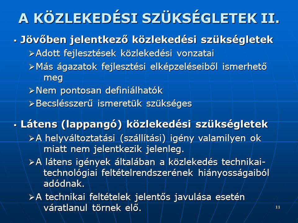 A KÖZLEKEDÉSI SZÜKSÉGLETEK II.