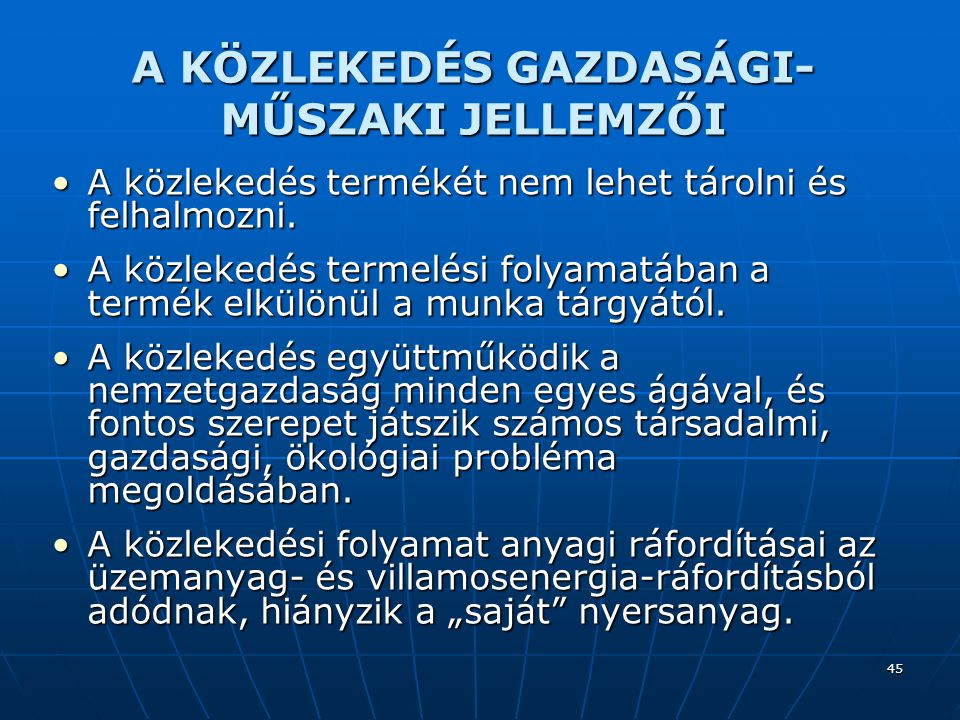 A KÖZLEKEDÉS GAZDASÁGI-MŰSZAKI JELLEMZŐI