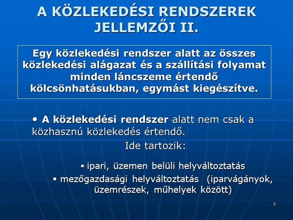 A KÖZLEKEDÉSI RENDSZEREK JELLEMZŐI II.
