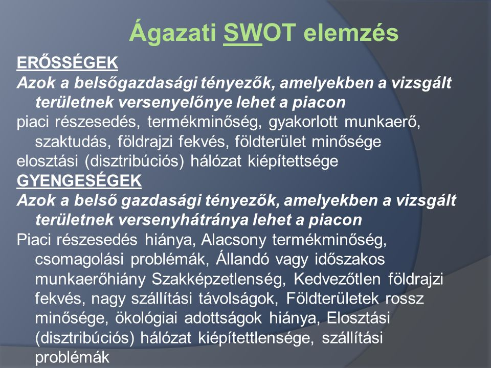 Ágazati SWOT elemzés ERŐSSÉGEK