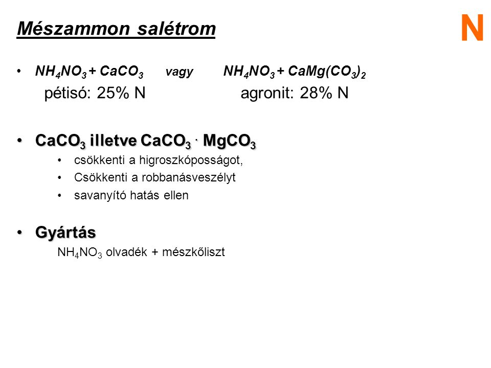 N Mészammon salétrom pétisó: 25% N agronit: 28% N