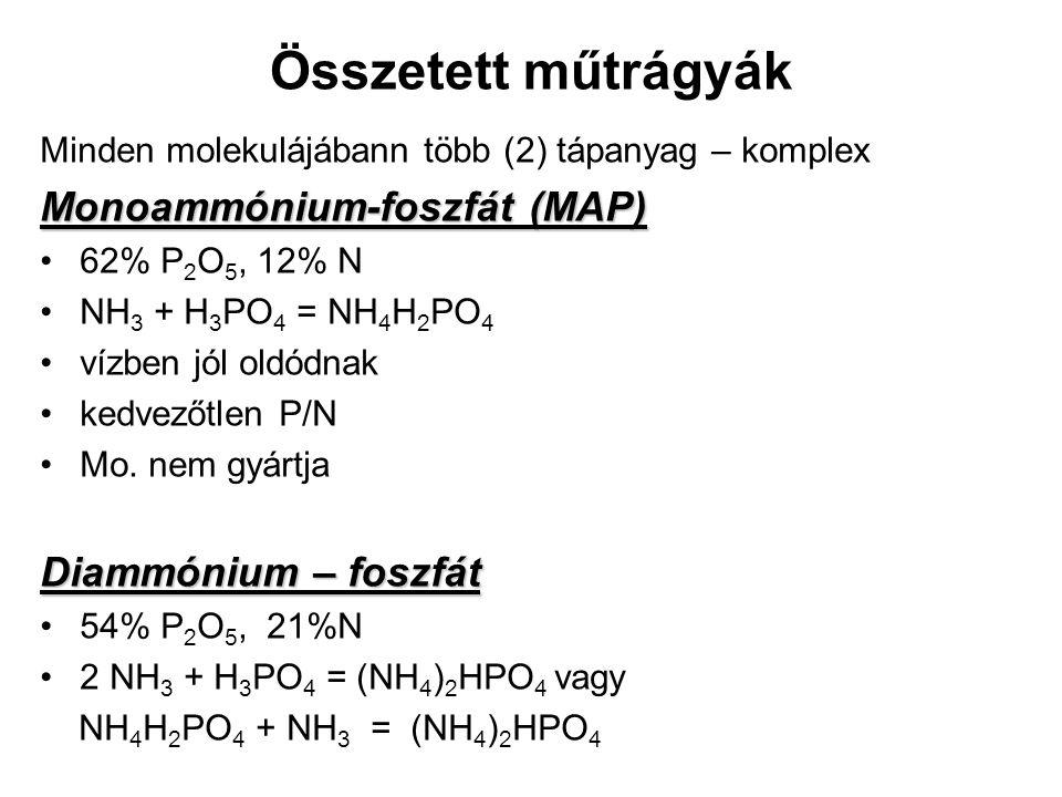 Összetett műtrágyák Monoammónium-foszfát (MAP) Diammónium – foszfát
