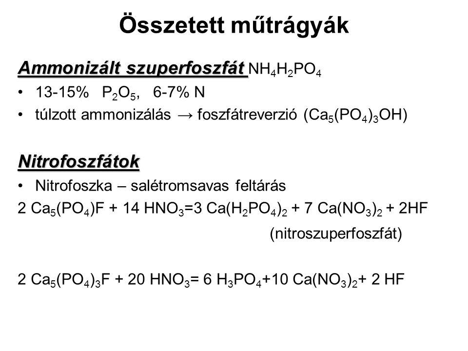 Összetett műtrágyák Ammonizált szuperfoszfát NH4H2PO4 Nitrofoszfátok