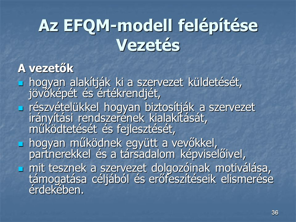 Az EFQM-modell felépítése Vezetés