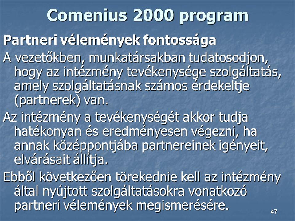 Comenius 2000 program Partneri vélemények fontossága