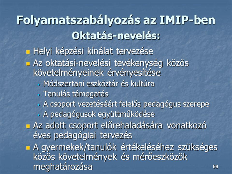 Folyamatszabályozás az IMIP-ben Oktatás-nevelés: