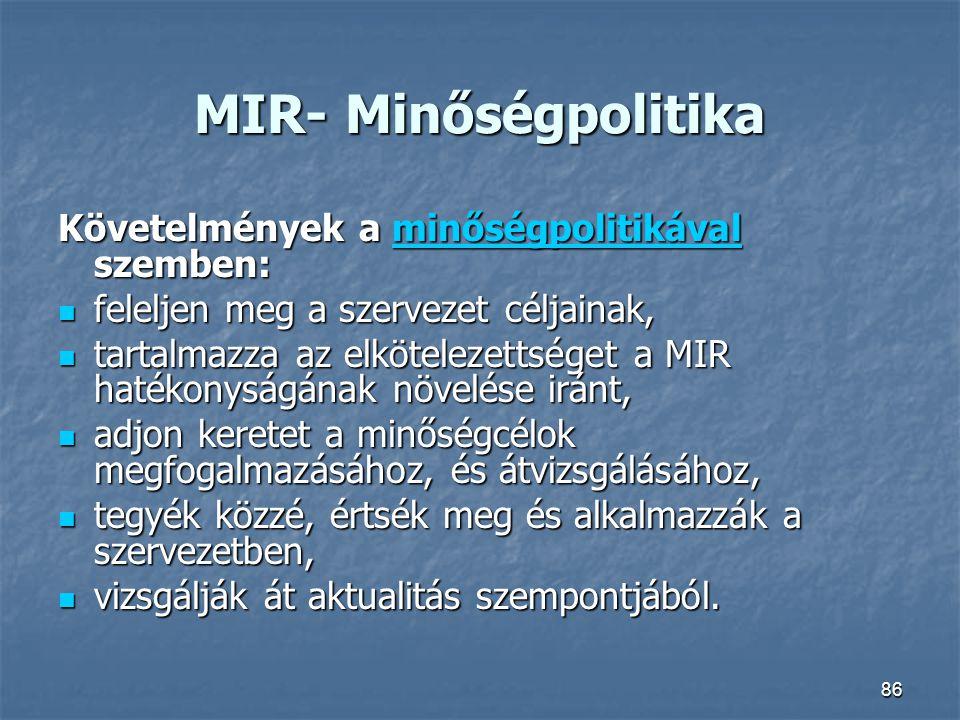 MIR- Minőségpolitika Követelmények a minőségpolitikával szemben:
