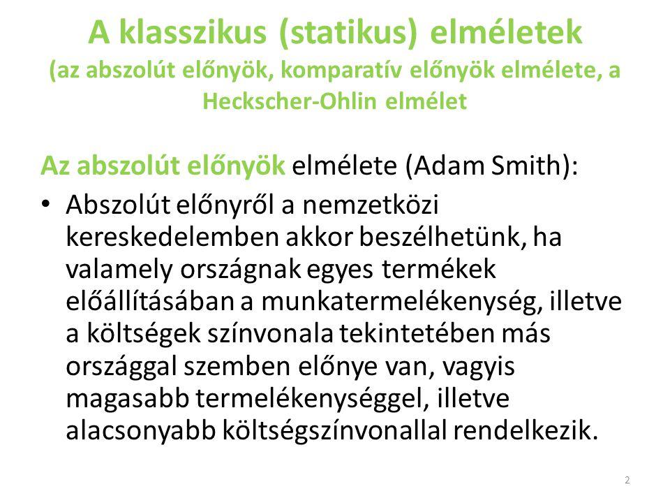 A klasszikus (statikus) elméletek (az abszolút előnyök, komparatív előnyök elmélete, a Heckscher-Ohlin elmélet