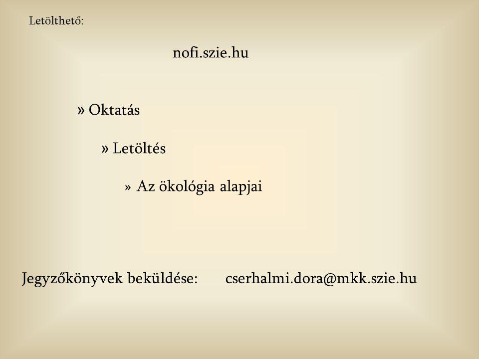 Jegyzőkönyvek beküldése: cserhalmi.dora@mkk.szie.hu