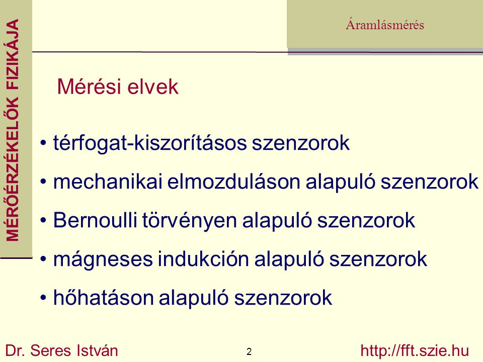 Mérési elvek térfogat-kiszorításos szenzorok. mechanikai elmozduláson alapuló szenzorok. Bernoulli törvényen alapuló szenzorok.