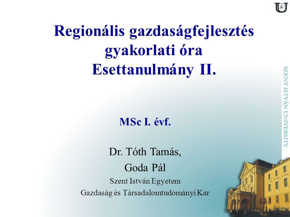 Regionális gazdaságfejlesztés gyakorlati óra Esettanulmány II.