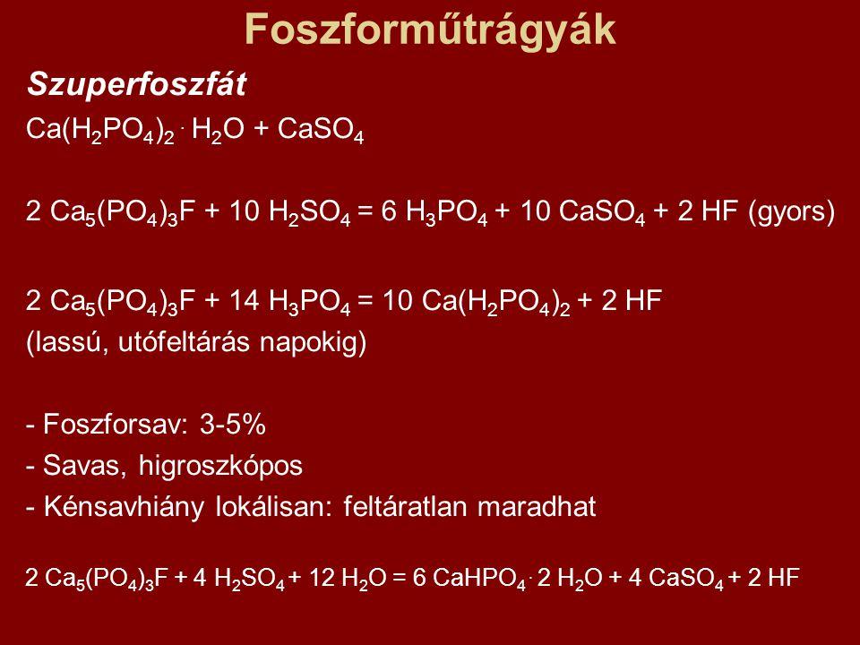 Foszforműtrágyák Szuperfoszfát Ca(H2PO4)2 . H2O + CaSO4