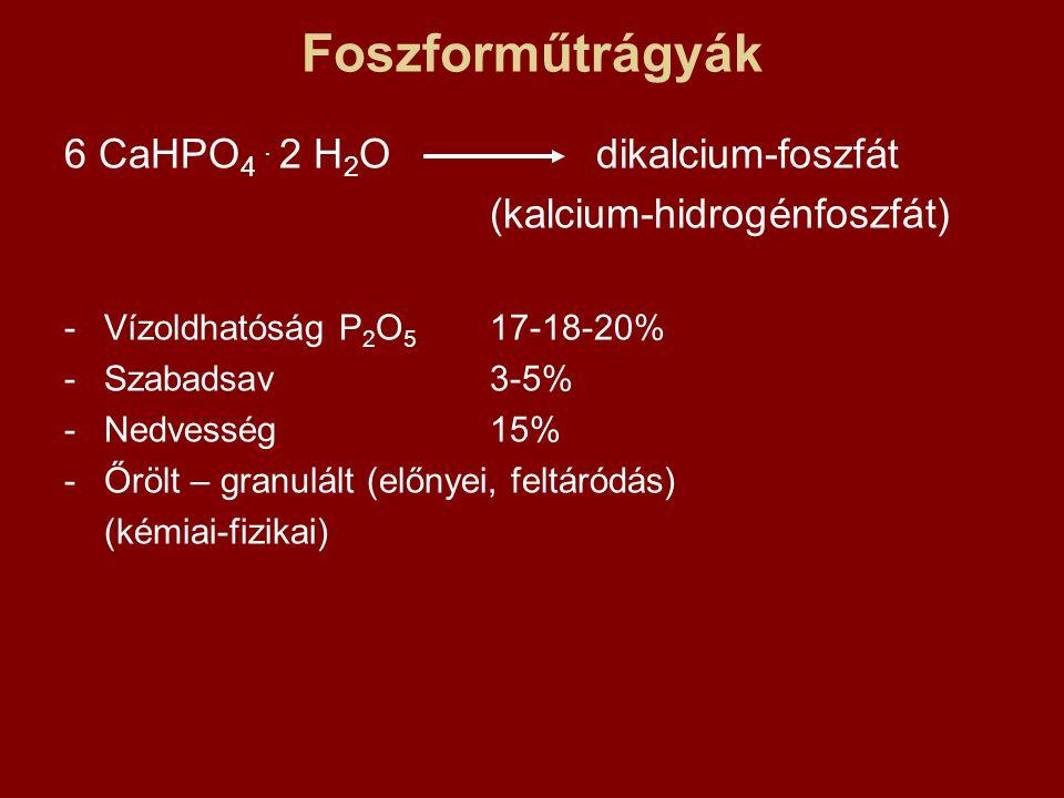 Foszforműtrágyák 6 CaHPO4 . 2 H2O dikalcium-foszfát