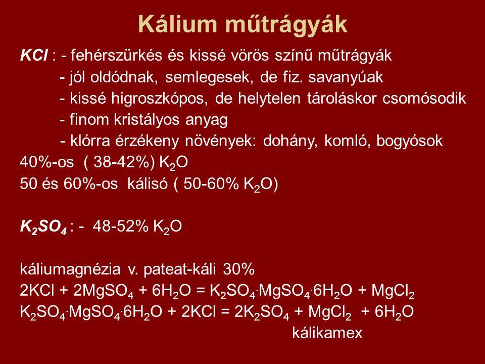 Kálium műtrágyák KCl : - fehérszürkés és kissé vörös színű műtrágyák