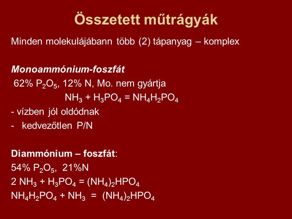 Összetett műtrágyák Minden molekulájábann több (2) tápanyag – komplex