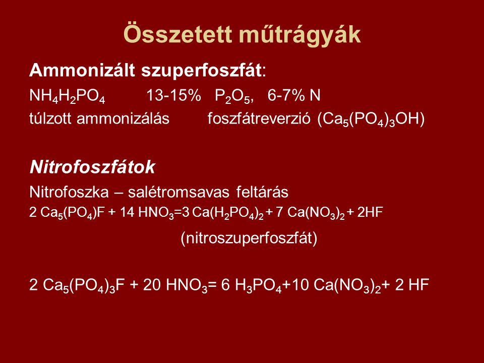 Összetett műtrágyák Ammonizált szuperfoszfát: Nitrofoszfátok