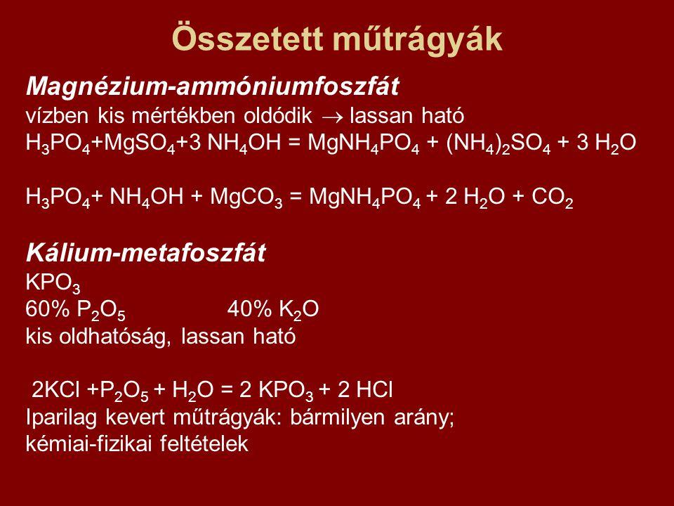 Összetett műtrágyák Magnézium-ammóniumfoszfát Kálium-metafoszfát